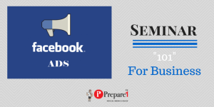 Facebook Ads for Business Seminar by Prepare1 Social Media Coach