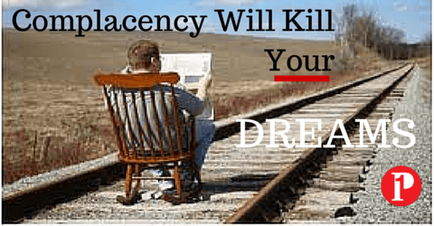 Complacency will kill your dreams_480X250 - Prepare1 Image