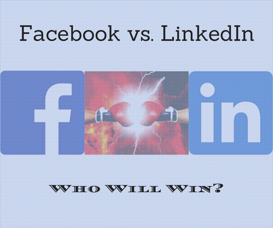 Facebook vs. LinkedIn