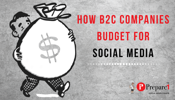 How B2C Companies Budget for Social Media_Prepare1 Image