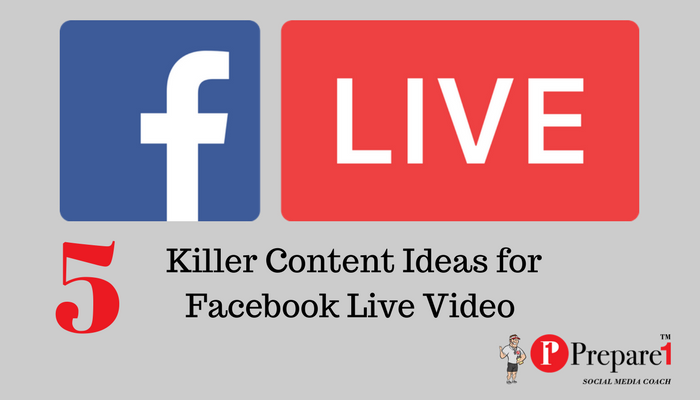 5 Killer Content Ideas for Facebook Live Video_Prepare1 Image